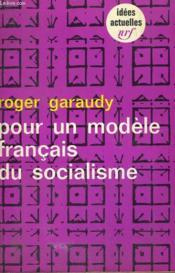 Pour Un Modele Francais Du Socialisme. Collection : Idees N° 171 - Couverture - Format classique