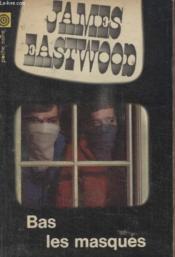 Collection La Poche Noire. N° 33 Bas Les Masques. - Couverture - Format classique