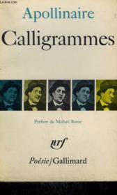 Calligrammes. Poemes De La Paix Et De La Guerre ( 1913 - 1916 ). Collection : Poesie. - Couverture - Format classique