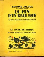 La Fin D'Un Beau Jour. 32 Bois Originaux De Paul Baudier. Le Livre De Demain N° 40. - Couverture - Format classique
