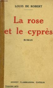 La Rose Et Le Cypres. - Couverture - Format classique