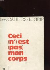Les Cahier Du Grif N°3 - Ceci N'Est Pas Mon Corps - Couverture - Format classique