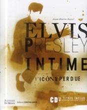 Elvis Presley intime ; l'icône perdue - Couverture - Format classique