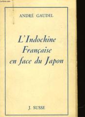 L'Indochine Francaise En Face Du Japon - Couverture - Format classique