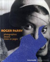 Roger Parry ; photographies, dessins et mises en page - Intérieur - Format classique