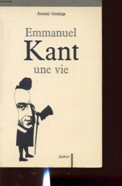 Emmanuel kant, une vie - suivi de : en quel sens sommes-nous tous kantiens ? - traduit - Couverture - Format classique