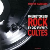 Une histoire du rock en 202 vinyles cultes - Couverture - Format classique