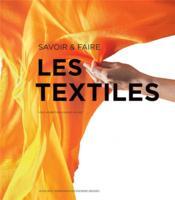 Savoir & faire : les textiles - Couverture - Format classique