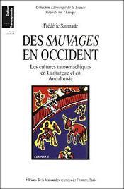 Sauvages En Occident. Cultures Tauromachiques En Camargue Et En Andal - Couverture - Format classique