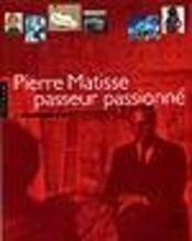 Pierre Matisse ; Passeur Passionne - Intérieur - Format classique