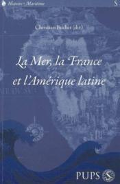 Histoire maritime ; la mer, la France et l'Amérique latine - Couverture - Format classique