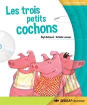 Les trois petits cochons ; lecture ; moyenne et grande sections, CP ; l'album - Couverture - Format classique
