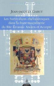 L'influence de la chevalerie dans la franc-maconnerie de Rite Ecossais Ancien et Accepté - Couverture - Format classique