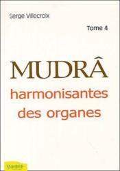 Mudras harmonisantes des organes t.4 - Couverture - Format classique