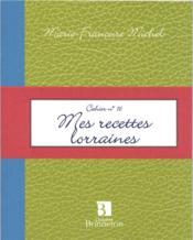 Cah.16 mes recettes lorraines - Couverture - Format classique