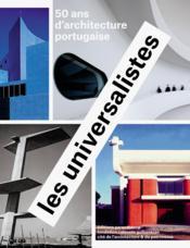 Les universalistes ; 50 ans d'architecture portugaise - Couverture - Format classique