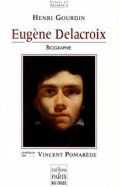 Eugene delacroix, peintre romantique - Couverture - Format classique