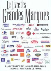 Le livre des grandes marques ; à la découverte des marques grand public parmi les plus fortes de France - Intérieur - Format classique