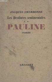 Les Destinees Sentimentales. Pauline. - Couverture - Format classique