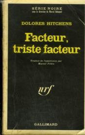 Facteur, Triste Facteur. Collection : Serie Noire N° 1442 - Couverture - Format classique