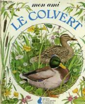 Mon Ami Le Colvert. Editions Du Chat Perche. - Couverture - Format classique