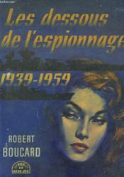 Les Dessous De L'Espionnage 1939-1959 - Couverture - Format classique