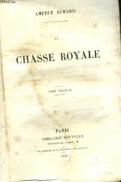 La Chasse Royale. Tome Premier. - Couverture - Format classique