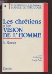 Chretiens et leur vision de l homme - Couverture - Format classique
