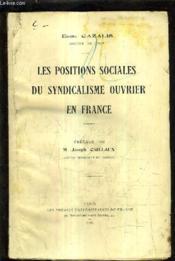 Les Positions Sociales Du Syndicalisme Ouvrier En France. - Couverture - Format classique