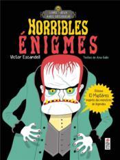 Horribles énigmes ; résous 10 mystères inspirés des monstres de légendes - Couverture - Format classique