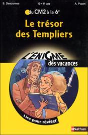 L'ENIGME DES VACANCES PRIMAIRE T.5 ; le trésor des templiers ; du CM2 à la 6ème ; 10/11 ans - Couverture - Format classique