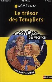 L'ENIGME DES VACANCES PRIMAIRE T.5 ; le trésor des templiers ; du CM2 à la 6ème ; 10/11 ans - Intérieur - Format classique