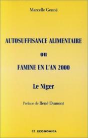 Autosuffisance Alimentaire Ou Famine En L'An 2000. Le Niger - Couverture - Format classique