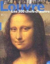 Louvre les 300 chefs-d'oeuvre - Intérieur - Format classique