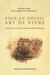 Pour un nouvel art de vivre ; entretiens sur la vie, la santé, l'éthique biomédicale et l'éducation - Couverture - Format classique