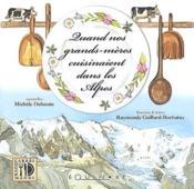 Quand nos grands-mères cuisinaient dans les Alpes - Couverture - Format classique
