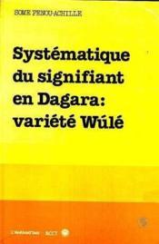 Systématique du signifiant en Dagara : variété Wúlé - Couverture - Format classique