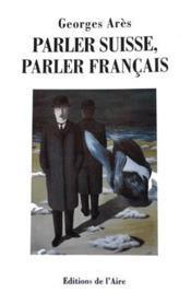 Parler suisse, parler français - Couverture - Format classique