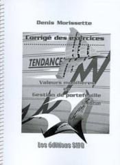 Valeurs mobilieres et gestion de portefeuille ; corrige des exercices - Couverture - Format classique