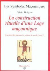 Les symboles maçonniques T.16 ; la construction rituelle d'une loge maçonnique t.2 ; la construction rituelle d'une loge maçonnique - Intérieur - Format classique