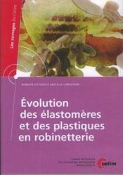 Evolution des elastomeres et des plastiques en robinetterie les ouvrages du cetim bureaux d'etudes e - Couverture - Format classique