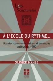 À l'école du rythme... ; utopies communautaires allemandes autour de 1900 - Couverture - Format classique
