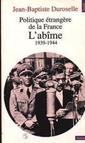 Politique Etrangere De La France. L'Abime (1939-1944) - Couverture - Format classique