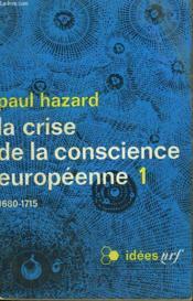 La Crise De La Conscience Europeenne N° 1 : 1680 - 1715. Collection : Idees N° 173 - Couverture - Format classique