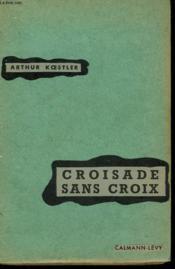 Croisade Sans Croix. Arrival And Departure. - Couverture - Format classique