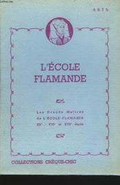 L'ECOLE FLAMANDE. LES GRANDS MAÎTRES DE L'ECOLE FLAMANDE XVe-XVIe ET XVIIe SIECLE. - Couverture - Format classique