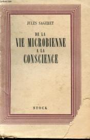 De La Vie Macrobienne A La Conscience - Couverture - Format classique