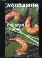 Ma Cuisine T.26 ; Grillades & Tapas - Couverture - Format classique