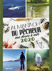 Almanach du pêcheur eau douce & mer (édition 2020) - Couverture - Format classique