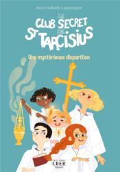Le club secret de saint Tarcisius ; une mystérieuse distribution - Couverture - Format classique